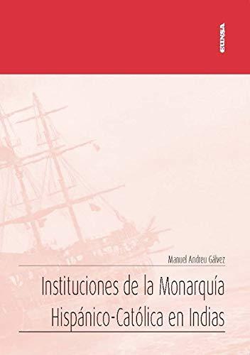 9788431334154: Instituciones De La Monarquía Hispánico-Católica en Indias (Apuntes)
