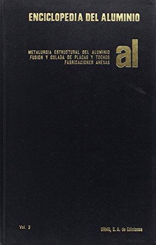 9788431400545: ENCICLOPEDIA ALUMINIO VOL 2 METALURGIA ESTRUCTURAL DEL ALUMINIO