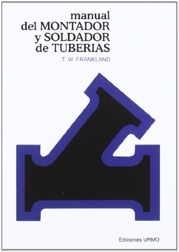 MANUAL DEL MONTADOR Y SOLDADOR DE TUBERIAS: FRANKLAND
