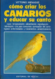 9788431501068: Como criar los canarios y educar su canto