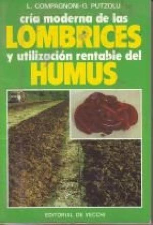CRIA MODERNA DE LAS LOMBRICES Y UTILIZACION: COMPAGNONI, L. Y