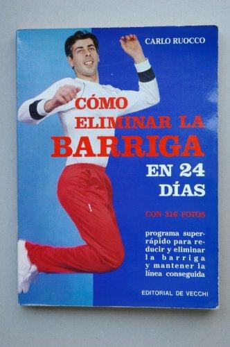 COMO ELIMINAR LA BARRIGA EN 24 DIAS: CARLO RUOCCO