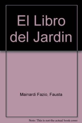 El Libro del Jardin (Spanish Edition): Fausta Mainardi Fazio
