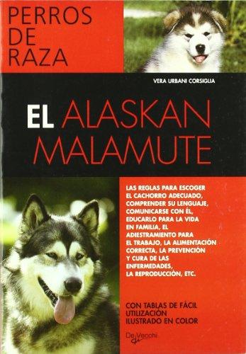 9788431513818: Alaskan malamute, el (Perros De Raza (de Vecchi))