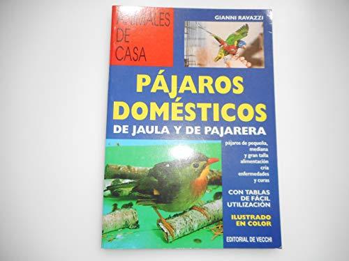 9788431515317: Pajaros Domesticos de Jaula y de Pajarera (Spanish Edition)