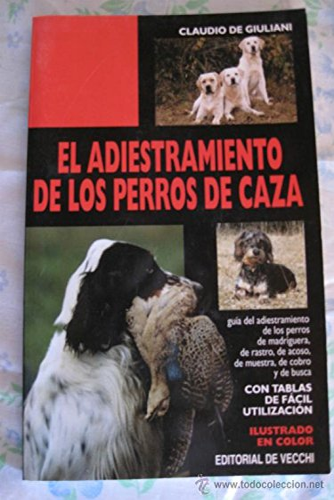 9788431516079: El Adiestramiento de Los Perros de Caza (Spanish Edition)