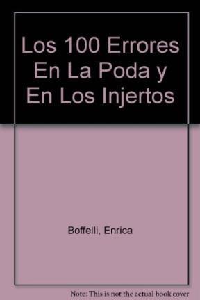 Los 100 Errores En La Poda y: Enrica Boffelli; Guido