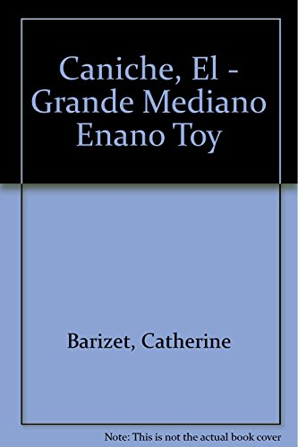 9788431518141: Caniche, El - Grande Mediano Enano Toy (Spanish Edition)