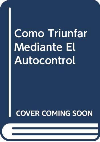 9788431518431: Como Triunfar Mediante El Autocontrol (Spanish Edition)