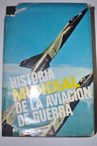 HISTORIA MUNDIAL DE LA AVIACION DE GUERRA: FELIX LLAUGE