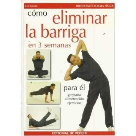 9788431519629: Eliminar La Barriga En 3 Semanas - Para E; (Spanish Edition)