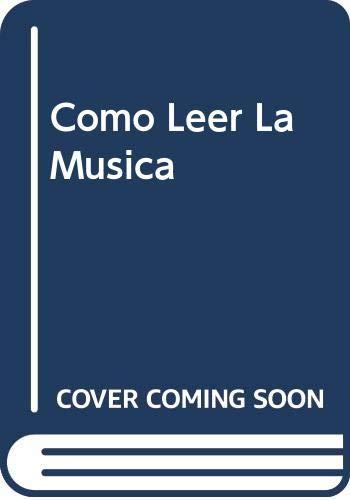 9788431519841: Como Leer La Musica (Spanish Edition)