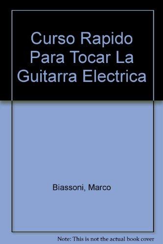 Curso Rapido Para Tocar La Guitarra Electrica: Biassoni, Marco
