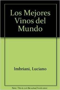 Los Mejores Vinos del Mundo (Spanish Edition): Imbriani, Luciano