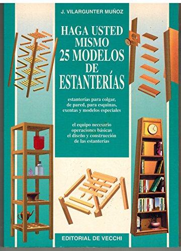 9788431522735: Haga usted mismo 25 modelos de estanterias (Artes,Oficios Y Profesiones)