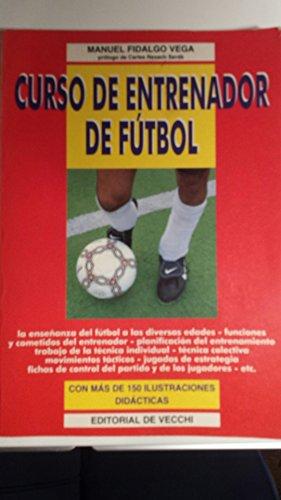 Curso de Entrenador de Futbol (Spanish Edition): Fidalgo Vega, Manuel