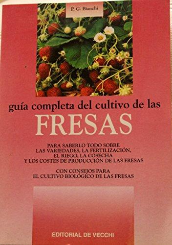 9788431523251: Guia Completa del Cultivo de Las Fresas (Spanish Edition)