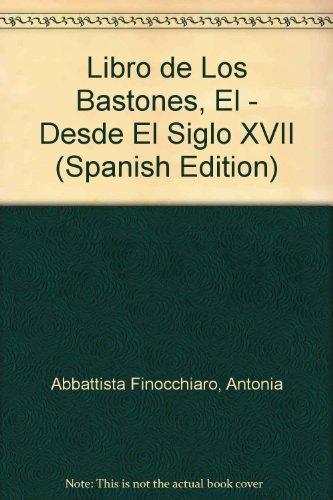 9788431523572: Libro de Los Bastones, El - Desde El Siglo XVII (Spanish Edition)