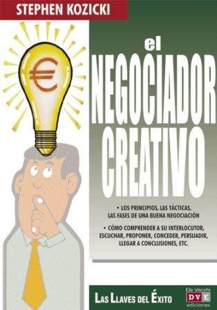 9788431525224: El Negociador Creativo (Spanish Edition)