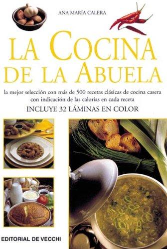 La cocina de la abuela/ Grandma's Cuisine: Calera, Ana Maria