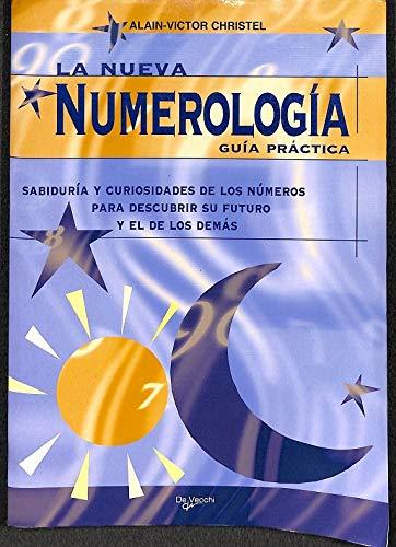La Nueva Numerologia: Guia Practica: Christel, Alain-Victor