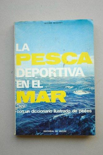 LA PESCA DEPORTIVA EN EL MAR (Barcelona: A. Mazzanti