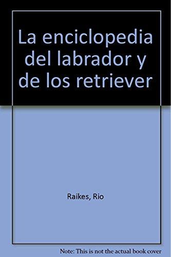 9788431532697: Enciclopedia del labrador y de los retriever, la