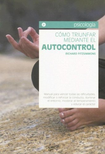 9788431533304: Como Triunfar Mediante El Autocontrol (Psicologia (de Vecchi)) (Spanish Edition)