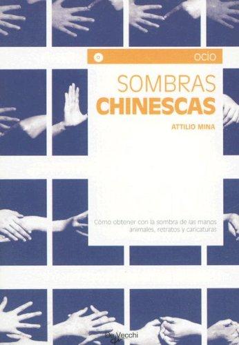 9788431533670: Sombras Chinescas: Como Obtener Con la Sombra de las Manos Animales, Retratos y Caricaturas (Ocio) (Spanish Edition)