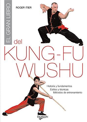 9788431533823: El gran libro del Kung-fu. Historia y fundamentos. Estilos y tecnicas, metodos de entrenamiento (Spanish Edition)