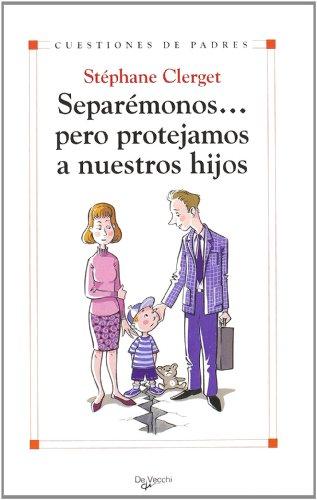 9788431534004: Separemonos pero protejamos a nuestros hijos (Spanish Edition)