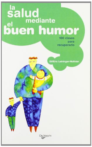 LA SALUD MEDIANTE EL BUEN HUMOR: Leninger-Milinier, Gilleric