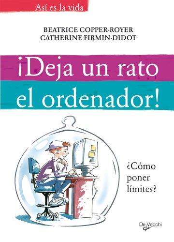 9788431537067: Deja un rato el ordenador!. Como poner limites? (Spanish Edition)