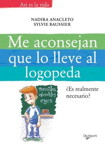 9788431537456: Me aconsejan que lo lleve al logopeda. Es realmente necesario? (Spanish Edition)