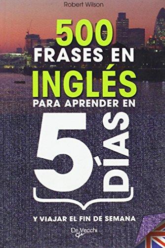 9788431539412: 500 Frases En Ingles Para Aprender En 5 Dias (Cinco Dias)