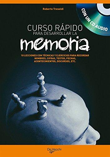 CURSO RÁPIDO PARA DESARROLLAR LA MEMORIA. 10 LECCIONES CON TÉCNICAS Y EJERCICIOS PARA RECORDAR NOMBRES,. - TRESOLDI, ROBERTO