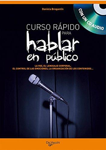 9788431539788: Curso rapido para hablar en publico. La voz, el lenguaje corporal, el control de las emociones, la organizacion de los contenidos., (Incluye CD) (Spanish Edition)