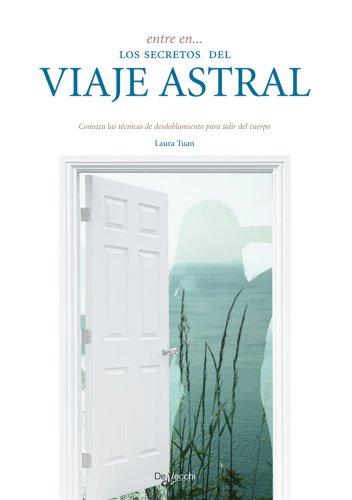 ENTRE EN LOS SECRETOS DEL VIAJE ASTRAL (9788431539801) by LAURA TUAN