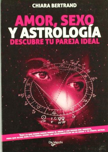 AMOR SEXO Y ASTROLOGIA DESCUBRE TU PAREJA: Varios