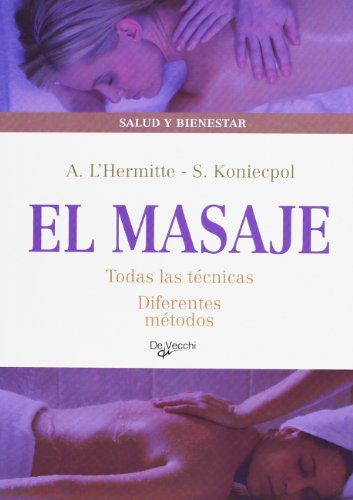 9788431541996: El masaje. Todas las tecnicas, diferentes metodos (Spanish Edition)