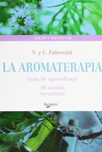 9788431542016: La aromaterapia. Guia de aprendizaje. 40 aceites esenciales (Spanish Edition)