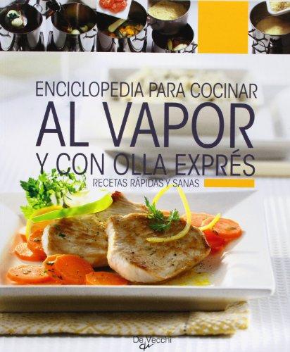 9788431542023: Enciclopedia para cocinar al vapor y con olla express. Recetas rapidas y sanas (Spanish Edition)
