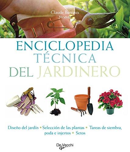 9788431550455: Enciclopedia tecnica del jardinero (Floricultura Y Jardineria)