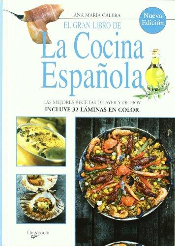 9788431550615: El Gran Libro de la Cocina Espanola: Mejores Recetas de Ayer y de Hoy. Incluye 32 Laminas Color