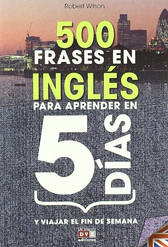 9788431551223: 500 frases en ingles para aprender en 5 dias / 500 English Phrases to Learn in 5 days (Spanish and English Edition)