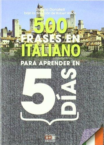 9788431551247: 500 frases en italiano para aprender en 5 días / 500 Italian phrases to learn in 5 days (Spanish and Italian Edition)