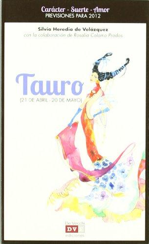 Tauro / Taurus: Previsiones para 2012 / Predictions for 2012: De Velazquez, Silvia ...