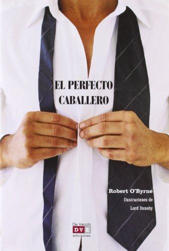 9788431552473: El Perfecto Caballero (Saber Vivir (vecchi))