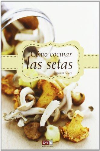 9788431553036: COMO COCINAR LAS SETAS [Paperback]