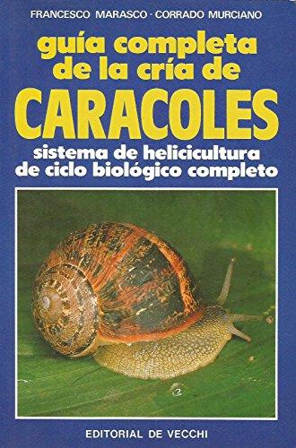 9788431582104: Guia completa de la cria de caracoles